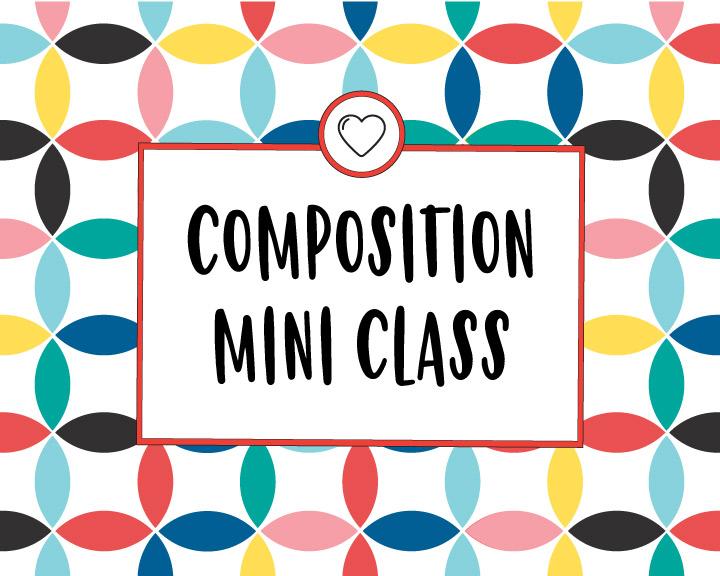 MINI COURSE – Composition Tips