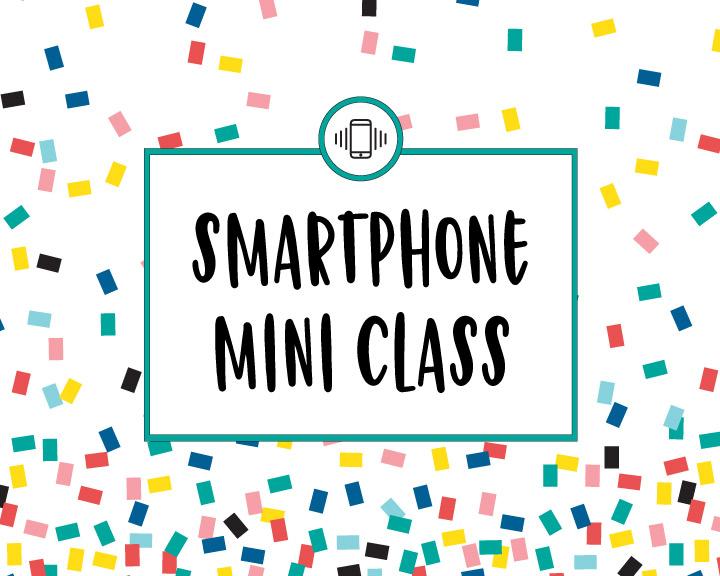 MINI COURSE – Smartphone Tips